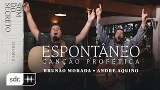 SOM DO SECRETO VOL.2: DIA | ESPONTÂNEO - BRUNÃO MORADA + ANDRÉ AQUINO | SOM DO REINO