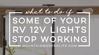 What to do if Some of Your RV 12V Lights Stop Working