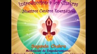 Chakra 2-3- Meditación para Empoderar Nuestra Vida