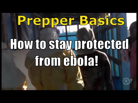 Prepper Basics: How to Stay Protected From Ebola