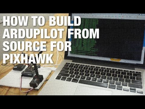 How to Build ArduPilot Source Code for Pixhawk