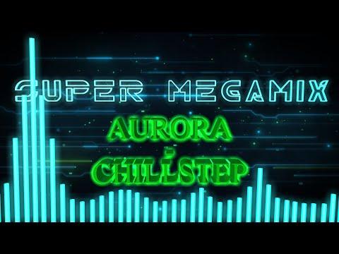 AURORA - Chillstep [1H]