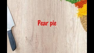 How to cook - Pear pie