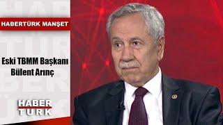 Habertürk Manşet - 9 Eylül 2019 (Eski TBMM Başkanı Bülent Arınç)