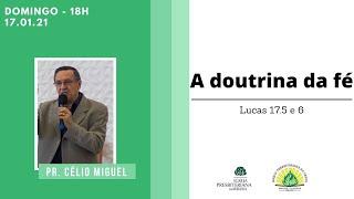 Culto Noite - Domingo 17/01/21 - Rev. Célio Miguel