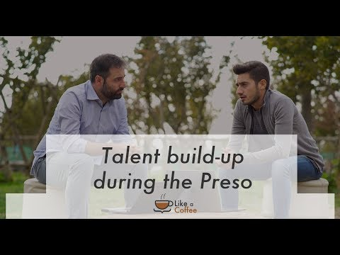 Talent build-up during the Preso development