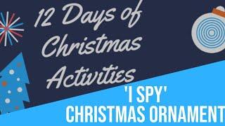 I Spy Ornament!- 12 Days Of Christmas Activities!