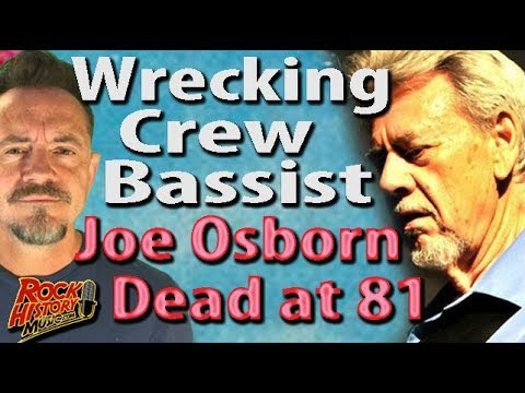 Wrecking Crew Bassist Joe Osborn, Dead At 81 - Our Tribute