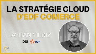 Tech Leaders Club - La stratégie Cloud d'EDF Commerce