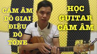 [Guitar] Cảm âm Guitar: Chạy âm giai là có thể cảm âm ngay, dò giai điệu và tone?