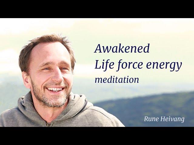 AWAKENED LIFE FORCE ENERGY MEDITATION