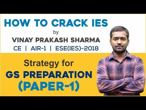 Strategy for GS Preparation(Paper1)|How to Crack IES/ESE |Topper 2018|Vinay Prakash Sharma (AIR1 CE)