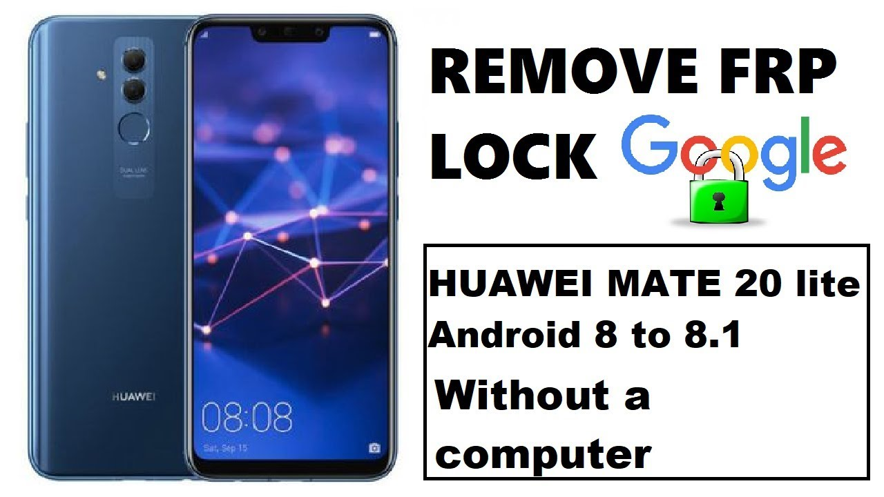 ( mate 20 lite ) Remove FRP lock huawei mate 20 lite emui 8.2 android 8.1 without a computer