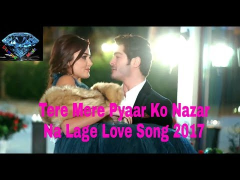 Murat And Hayat Song || Tere Mere Pyar Ko Nazar Na Lage || Best Heart Touching Song 2017