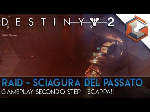SCAPPA! Gameplay Secondo Step RAID – SCIAGURA DEL PASSATO | Destiny 2 (DLC Armeria Nera)