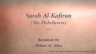 Surah Al Kafirun The Disbelievers   109   Mishari al Afasy   Quran Audio