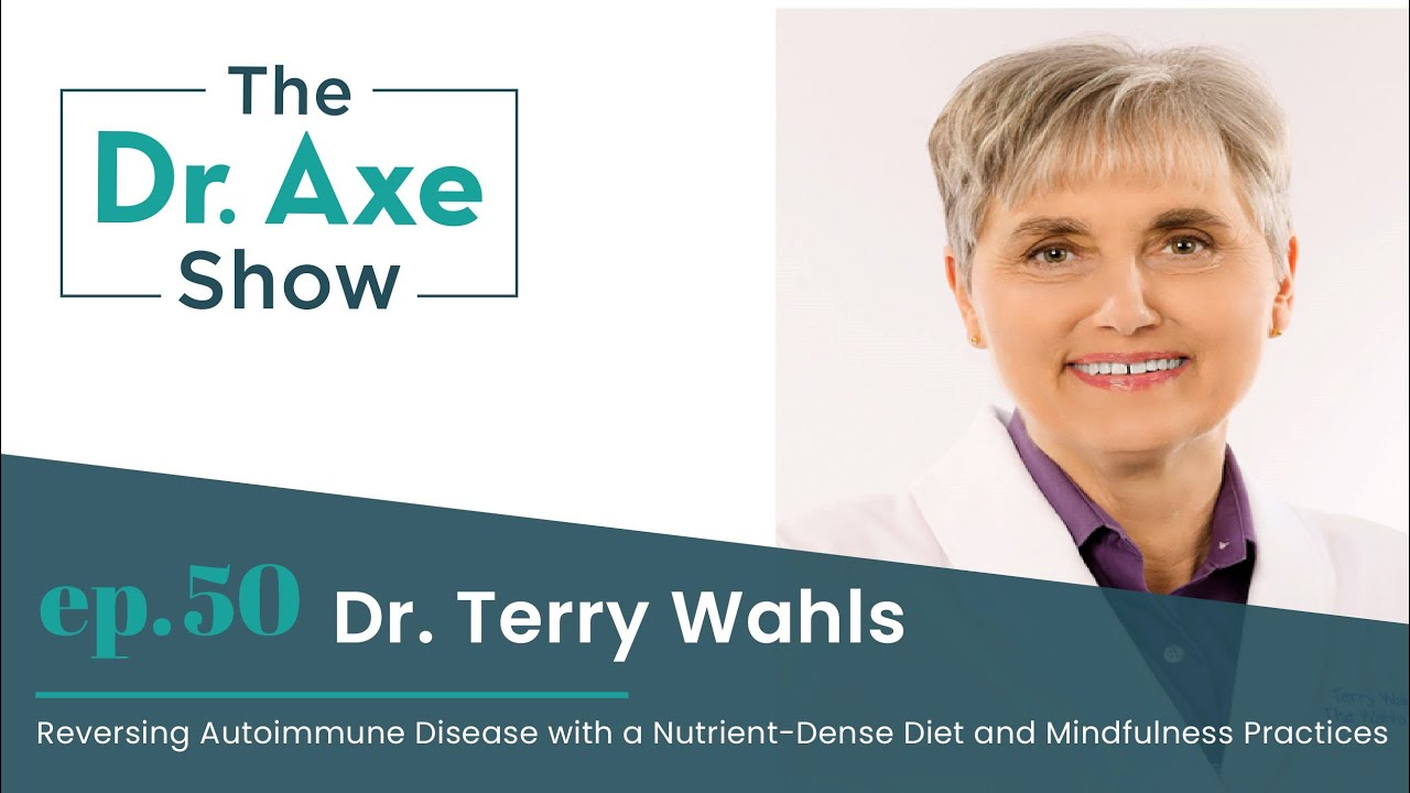 Reversing Autoimmune Disease with Diet & Mindfulness | The Dr. Axe Show Podcast Episode 50