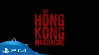 The Hong Kong Massacre | Release Trailer | PS4