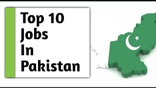 10 Highest Paying Jobs in Pakistan - 2018