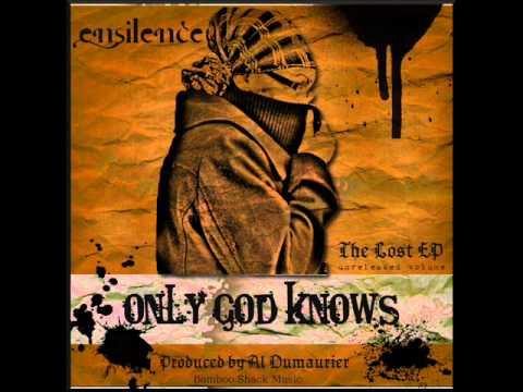 Ensilence-Only God Knows (Prod. by Al Dumaurier)