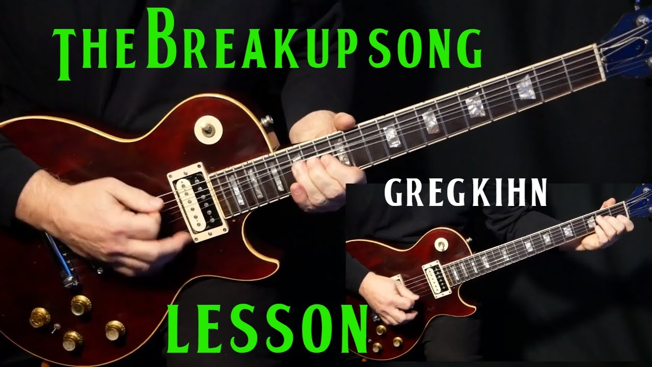 how to play the breakup song on guitar by greg kihn electric guitar lesson tutorial youtube. Black Bedroom Furniture Sets. Home Design Ideas