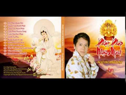 Phat Phap Nhiem Mau - Ngo Hoang Dat (Album 2014)