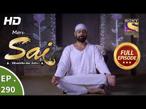 Mere Sai - Ep 290 - Full Episode - 2nd November, 2018 Mp3