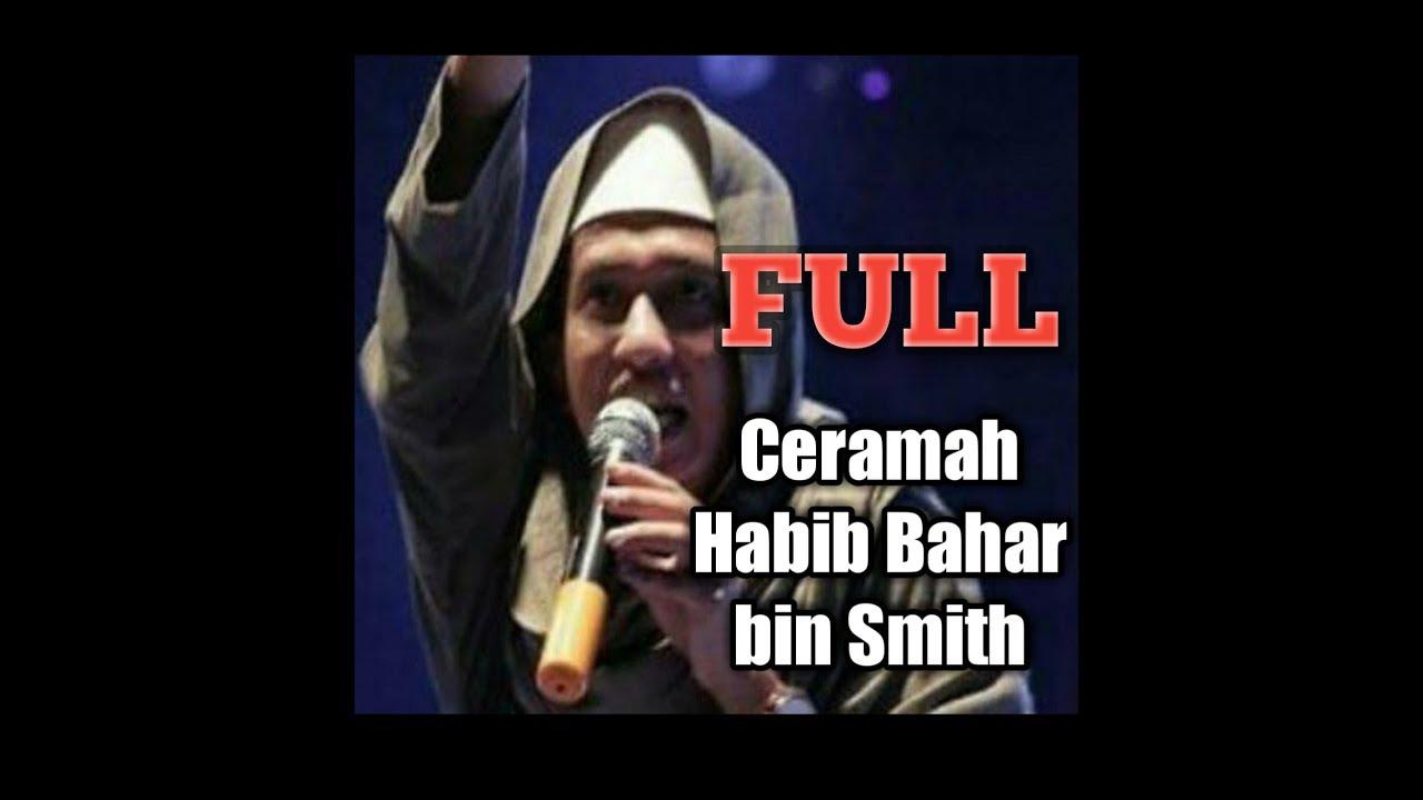 Full Ceramah Habib Bahar Bin Smith