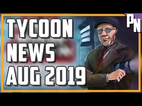 Tycoon Simulation and Business Management Game News - August 2019
