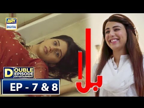 Balaa Episode 7 & 8 - 24th September 2018 - ARY Digital Drama