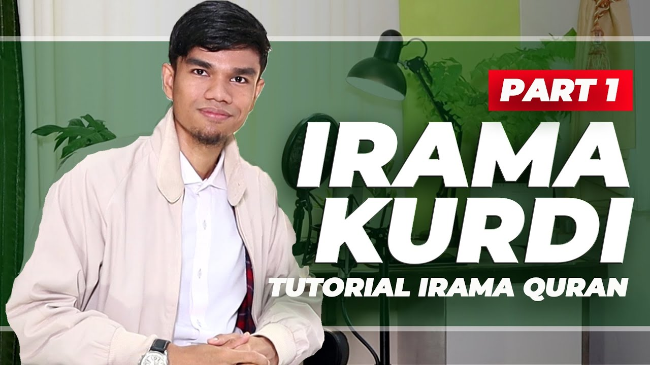 #eps2 TUTORIAL IRAMA QURAN - KURDI (Part 1) | MUZAMMIL HASBALLAH