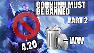 4.20 God Nunu Must be Banned PT 2