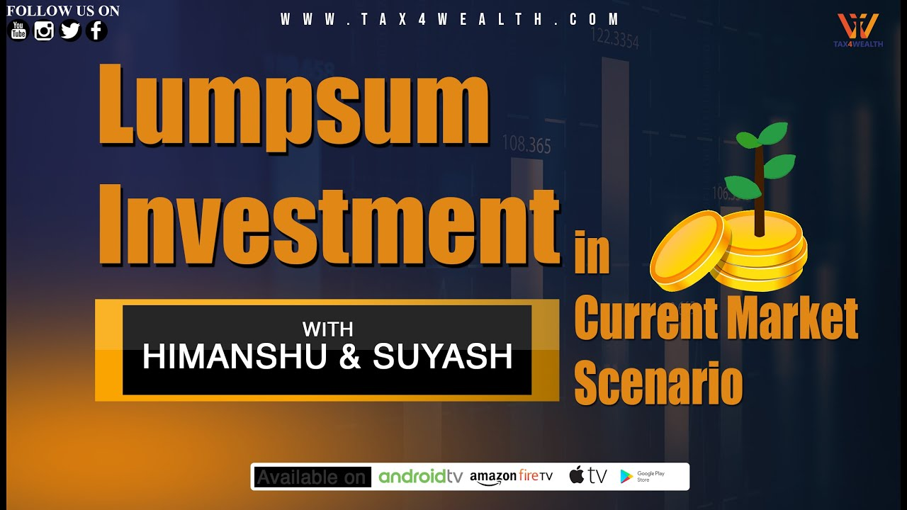 Lump sum Investment in Current Market Scenario
