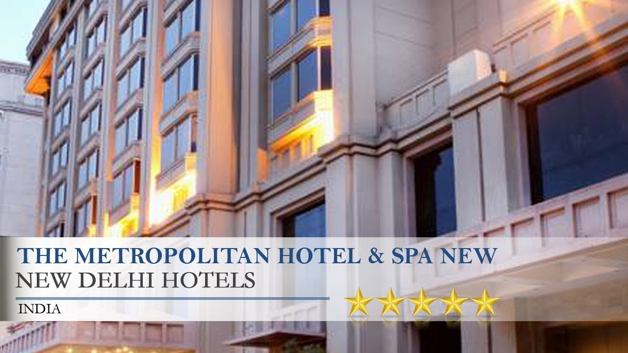 The metropolitan hotel spa new delhi new delhi hotels for Hotel spa nueva castilla