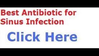 Best Antibiotic for Sinus Infection | Sinus Doctor