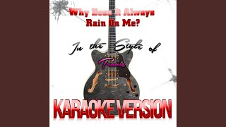 Why Does It Always Rain on Me? (In the Style of Travis) (Karaoke Version)
