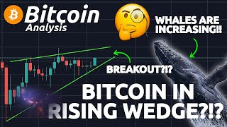 BITCOIN WHALES INCREASING!! RISING WEDGE PATTERN ?!? BREAKOUT?!?  USDT MARKET CAP OVER $10B!!!