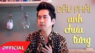 Download Video Đâu Phải Anh Chưa Khóc - Bằng Cường [Official MV HD] MP3 3GP MP4