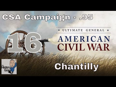 BLOODY CHANTILLY - Ultimate General: Civil War version .95 - Confederate Campaign #16