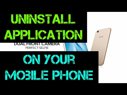 HOW TO REMOVE, DELETE OR UNINSTALL AN APPS ON MY VIVO ANDROID MOBILE PHONE