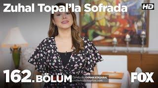 Zuhal Topal'la Sofrada 162. Bölüm