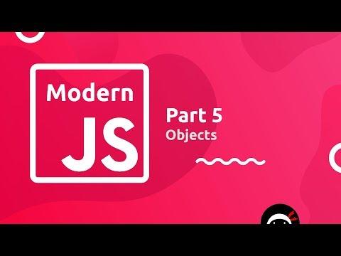 Modern JavaScript Tutorial #5 - Objects thumbnail