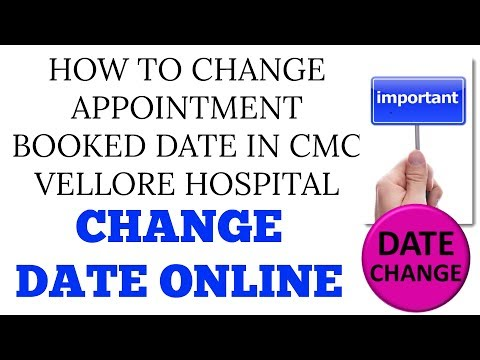 HOW TO CHANGE APPOINTMENT BOOKED DATE IN CMC VELLORE HOSPITAL