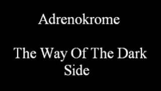 Adrenokrome - The Way Of The Dark SIde