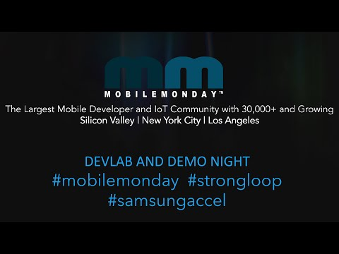 MobileMonday NYC - 2016 June 27 - DevLab with StrongLoop and Startup Demo Night
