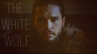 (GoT) Jon Snow || The White Wolf