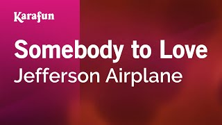 Karaoke Somebody To Love - Jefferson Airplane *