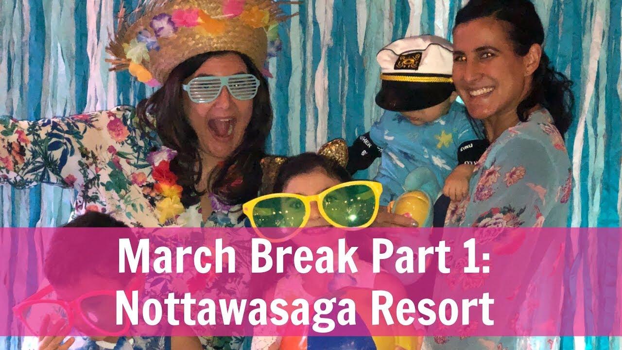 March Break Part 1: Nottawasaga Resort