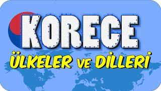 7dk'da KORECE ÜLKELER VE DİLLERİ