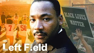 Was MLK More Like Black Lives Matter Than We Think? | NBC Left Field